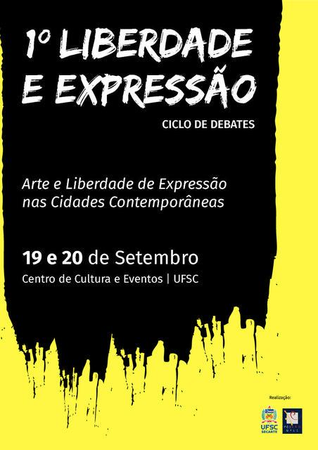 1º Liberdade e Expressão: arte e liberdade de expressão nas cidades contemporâneas @ UFSC