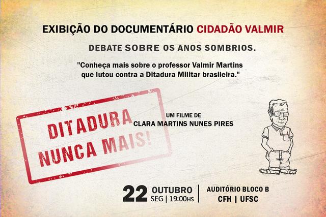 Exibição do Documentário Cidadão Valmir @ Auditório do CFH - Bloco de salas de aula | Santa Catarina | Brasil